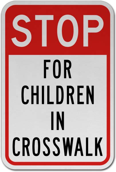 Stop For Children in Crosswalk Sign