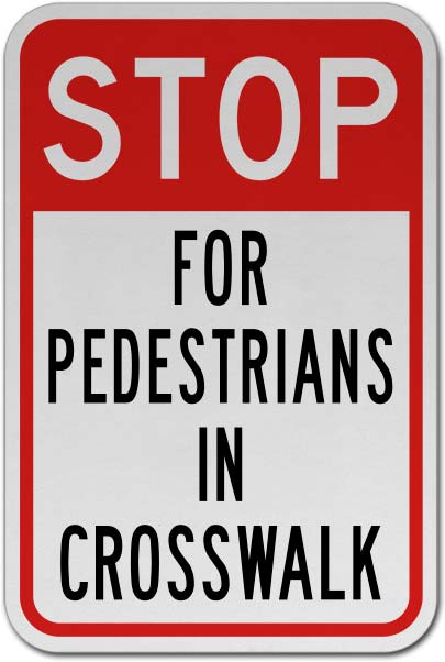 Stop For Pedestrians in Crosswalk Sign