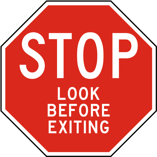 Stop Look Before Exiting Sign