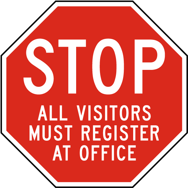 Stop All Visitors Must Register Sign