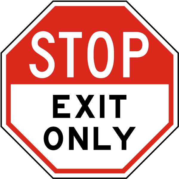 Stop Exit Only Sign