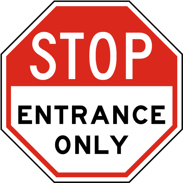 Stop Entrance Only Sign