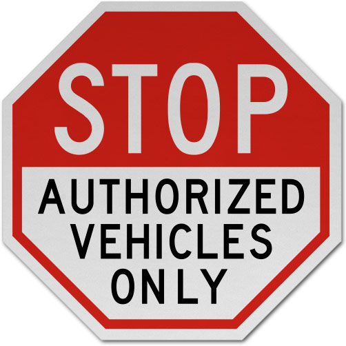 Stop Authorized Vehicles Only Sign
