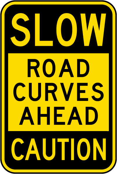 Slow Road Curves Ahead Caution Sign