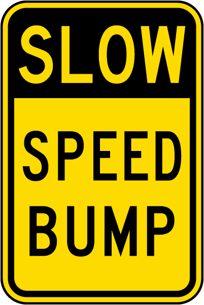 Slow Speed Bump Sign