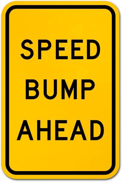 Speed Bump Ahead Sign