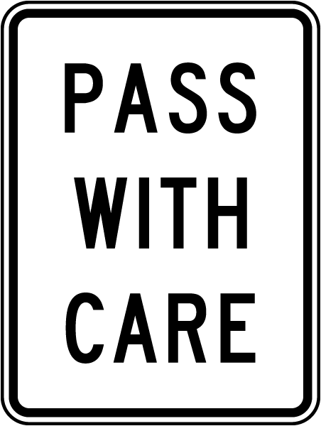 Pass With Care Sign