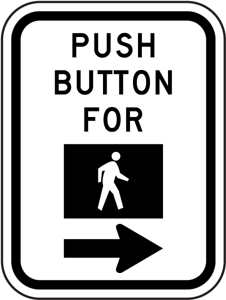 Push Button For Walk Signal Sign with right arrow