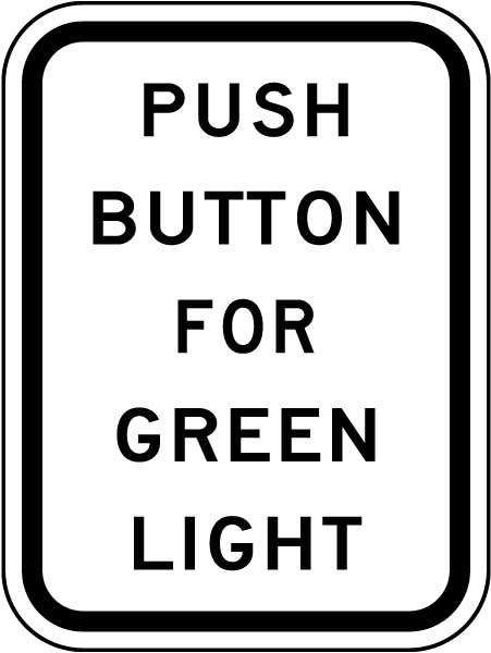 Push Button For Green Light Sign