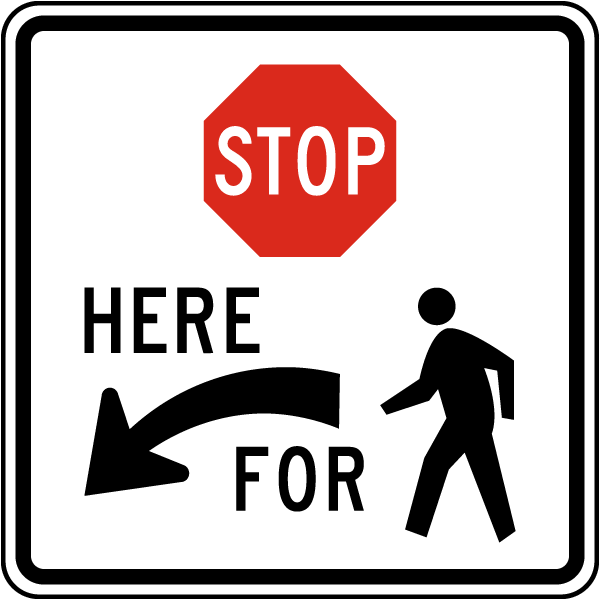 Stop Here For Pedestrians Sign with left arrow