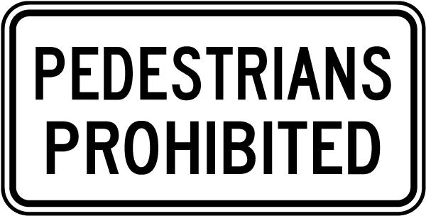 Pedestrians Prohibited Sign