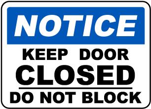 Keep Closed Do Not Block Sign