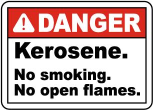 Danger Kerosene No Open Flames Sign