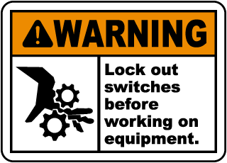 Lock Out Switches Before Working Label