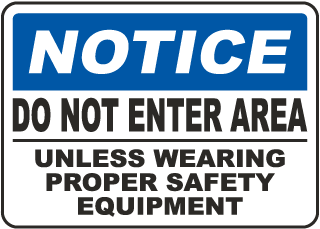 Notice Do Not Enter Area Sign