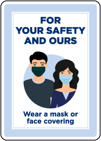 For Your Safety And Ours Wear A Mask Sign