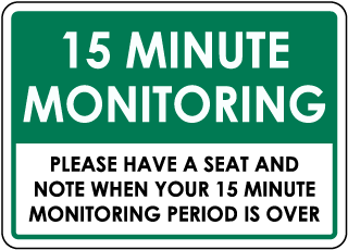 15 Minute Monitoring Sign