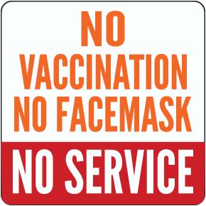 No Vaccination No Facemask No Service Floor Sign