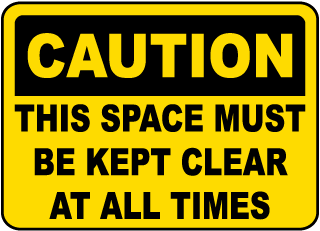 This Space Must Be Kept Clear Sign