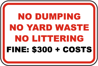 No Dumping, No Yard Waste Fine Sign