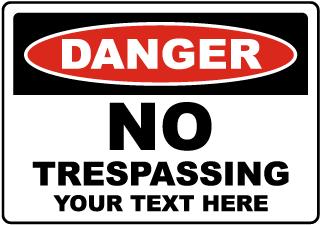 Custom Danger No Trespassing Sign