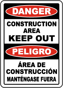 Bilingual Danger Construction Area Keep Out Sign