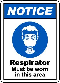 Notice Respirator Must Be Worn Sign