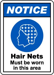 Notice Hair Nets Must Be Worn Sign