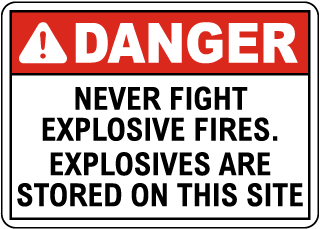 Danger Never Fight Explosives Fires Sign