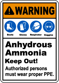 Warning Anhydrous Ammonia Wear Proper PPE Sign