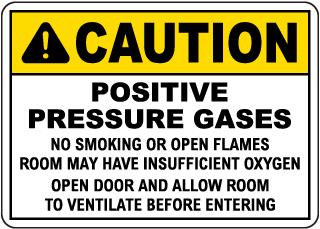 Caution Positive Pressure Gases Sign