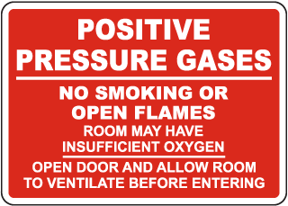 Positive Pressure Gases No Smoking Or Open Flames Sign
