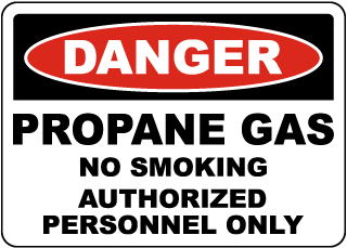 Danger Propane Gas Authorized Personnel Only Sign
