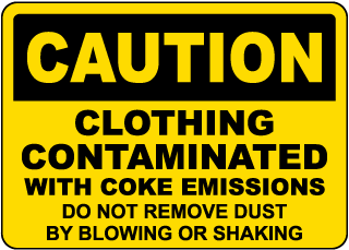 Caution Clothing Contaminated With Coke Emissions Sign