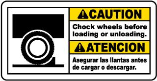 Bilingual Chock Wheels Before Loading Sign