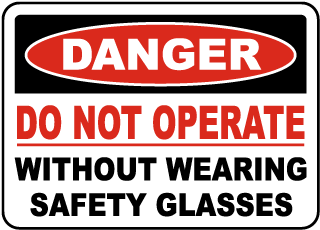 Do Not Operate Safety Glasses Sign
