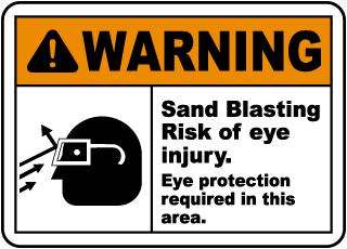 Sand Blasting Risk of Eye Injury Sign