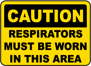 Respirators Must Be Worn In Area Sign