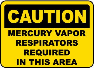 Mercury Vapor Respirators Sign