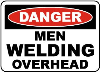Danger Men Welding Overhead Sign
