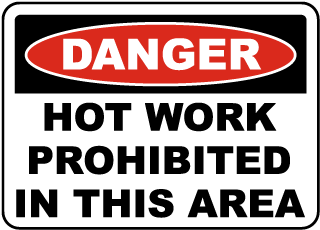 Hot Work Prohibited In This Area Sign