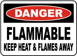 Danger Flammable Keep Heat Away Sign