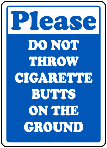 No Cigarette Butts on The Ground Sign