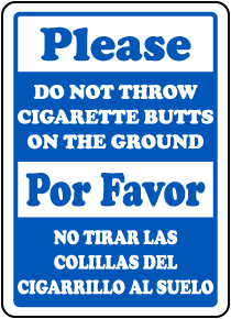 Bilingual No Cigarette Butts on The Ground Sign