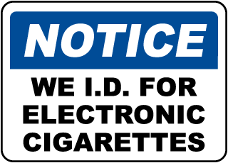 We ID For Electronic Cigarettes Sign