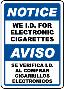 Bilingual We ID For Electronic Cigarettes Sign