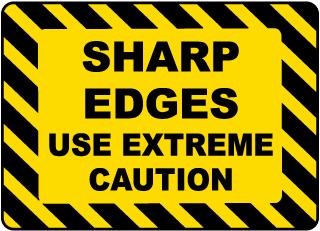 Sharp Edges Use Caution Label