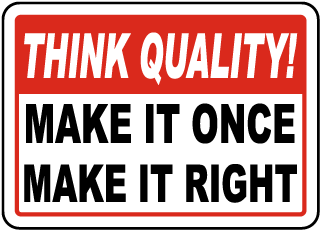 Make It Once Make It Right Sign