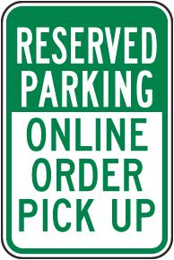 Reserved Parking Online Order Pick Up Sign