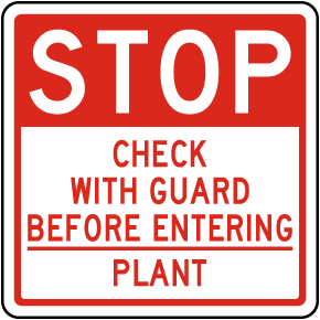 Check with Guard Before Entering Sign